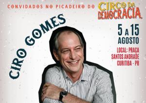 Ciro Gomes participa do Circo da Democracia
